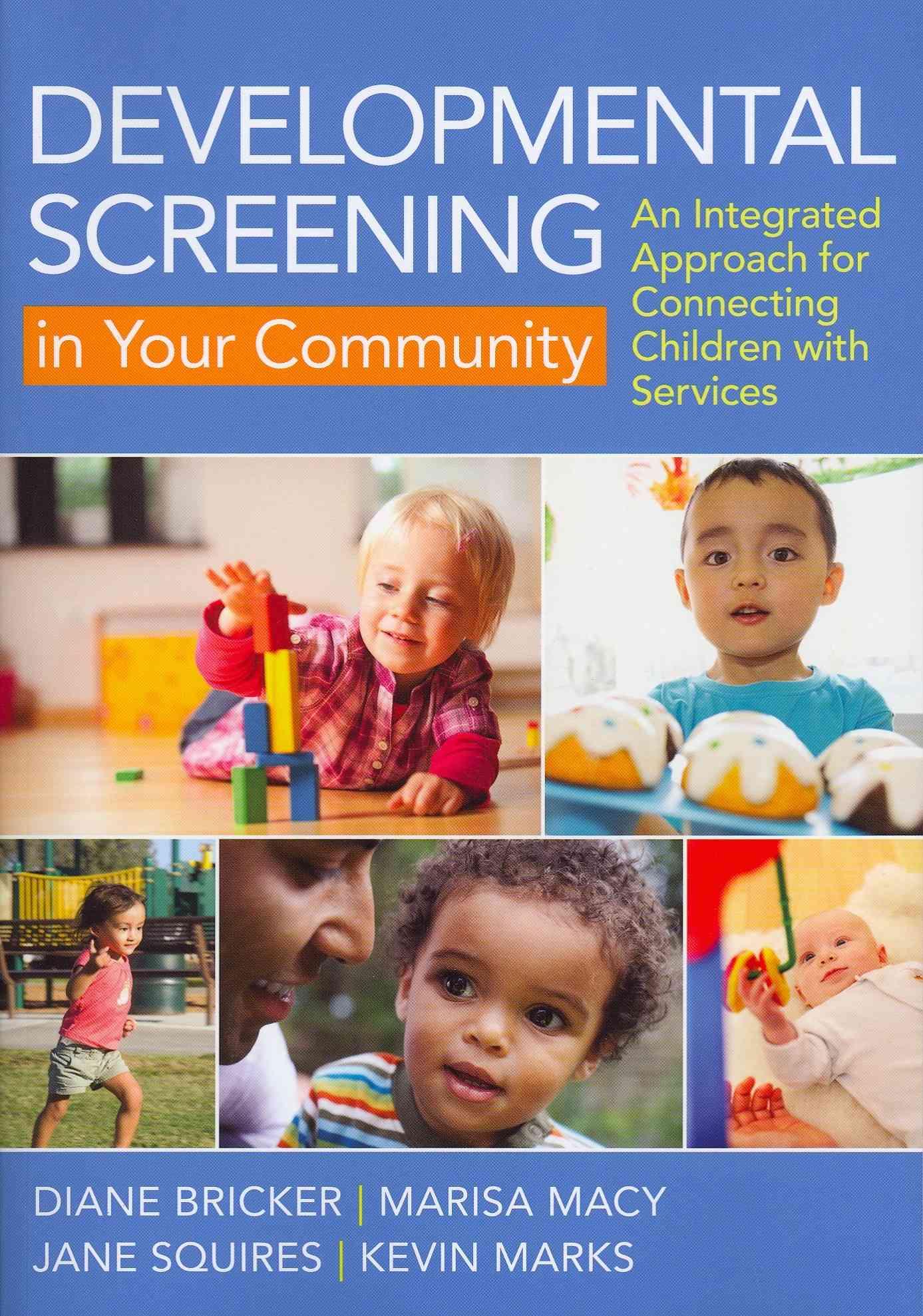 Developmental Screening in Your Community By Bricker, Diane/ Macy, Marisa/ Squires, Jane/ Marks, Kevin